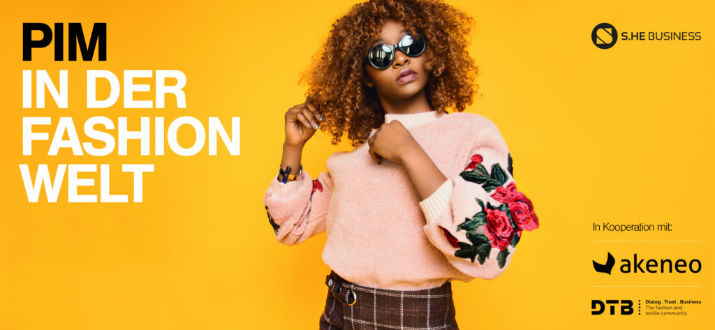 S.HE Business veranstaltet Pim-System Webinar: PIM in der Fashion Welt